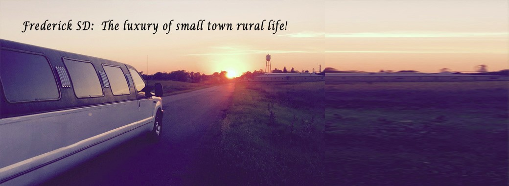 Frederick SD the luxury of small town rural life