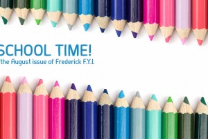 Find all the back-to-school info you need in the August issue of Frederick F.Y.I.!